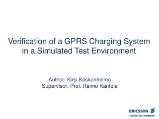 Verification of a GPRS Charging System in a Simulated Test Environment