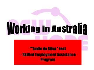 """""Emile da Silva "" test – Skilled Employment Assistance Program"