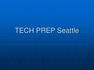 TECH PREP Seattle