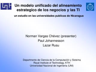 Norman Vargas Chévez ( presenter ) Paul Johannesson Lazar Rusu