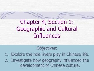 Chapter 4, Section 1: Geographic and Cultural Influences