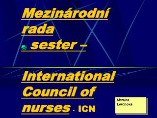 Mezinárodní rada   sester –  International Council of nurses   -   ICN