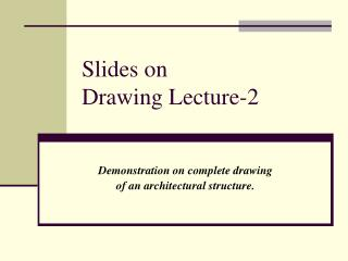 Slides on  Drawing Lecture-2