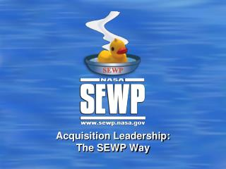 Acquisition Leadership: The SEWP Way