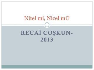Nitel mi, Nicel mi?
