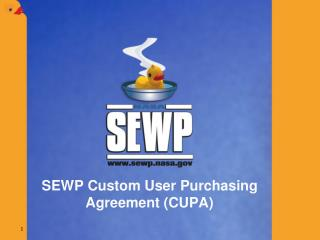 SEWP Custom User Purchasing Agreement (CUPA)