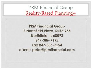 PRM Financial Group Reality-Based Planning ™