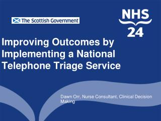 Improving Outcomes by Implementing a National Telephone Triage Service