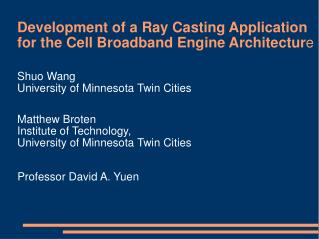 Development of a Ray Casting Application  for the Cell Broadband Engine Architectur e