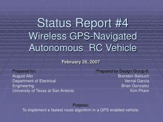 February 26, 2007 Purpose: To implement a fastest route algorithm in a GPS enabled vehicle.