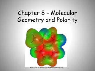Chapter 8 - Molecular Geometry and Polarity