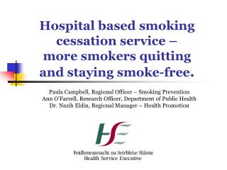Hospital based smoking cessation service –  more smokers quitting and staying smoke-free .