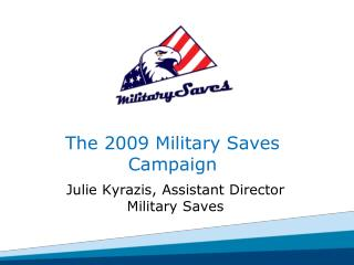 The 2009  Military  Saves Campaign