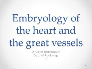 Embryology of the heart and the great vessels