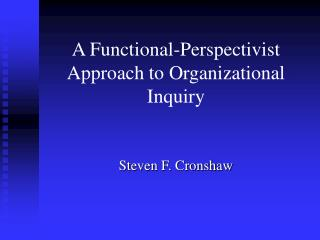 A Functional-Perspectivist Approach to Organizational Inquiry