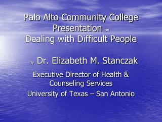 Executive Director of Health & Counseling Services University of Texas – San Antonio