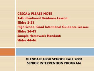 GLENDALE HIGH SCHOOL FALL 2008       SENIOR INTERVENTION PROGRAM