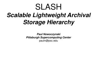 Distributed Archival Caching System More flexible than a traditional stand-alone archiver