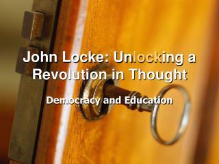 John Locke: Un lock ing a Revolution in Thought