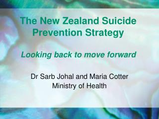 The New Zealand Suicide Prevention Strategy Looking back to move forward