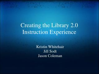 Creating the Library 2.0 Instruction Experience