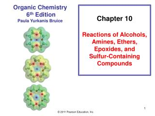 Chapter 10 Reactions of Alcohols, Amines, Ethers, Epoxides, and Sulfur-Containing Compounds
