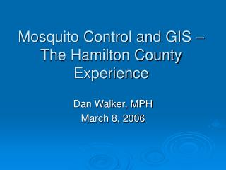 Mosquito Control and GIS – The Hamilton County Experience