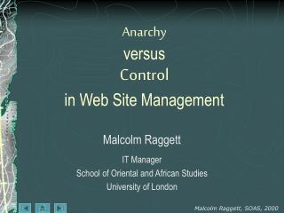Anarchy versus  Control in Web Site Management