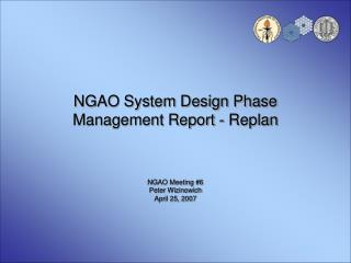 NGAO System Design Phase Management Report - Replan