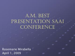A.M. Best Presentation SAAI Conference