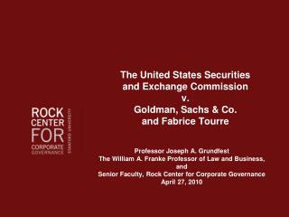 The United States Securities  and Exchange Commission v. Goldman, Sachs & Co.  and Fabrice Tourre