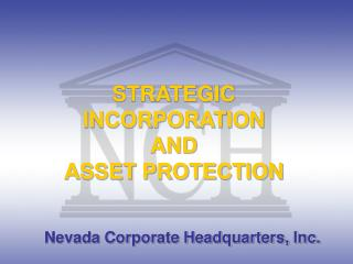 STRATEGIC INCORPORATION  AND  ASSET PROTECTION