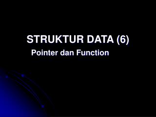 STRUKTUR DATA (6) Pointer dan Function