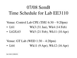 07/08 SemB  Time Schedule for Lab EE3110