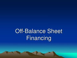Off-Balance Sheet  Financing