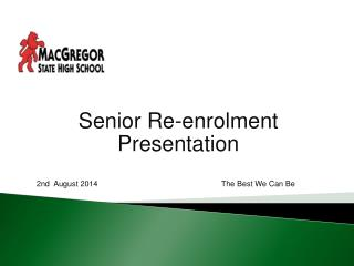 Senior Re-enrolment  Presentation