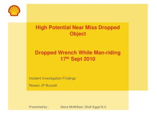 High Potential Near Miss Dropped Object  Dropped Wrench While Man-riding 17 th  Sept 2010