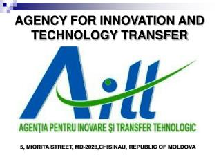 AGENCY FOR INNOVATION AND TECHNOLOGY TRANSFER