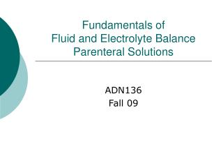Fundamentals of  Fluid and Electrolyte Balance Parenteral Solutions