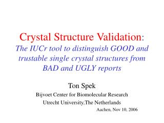 Crystal Structure Validation : The IUCr tool to distinguish GOOD and trustable single crystal structures from BAD and UG