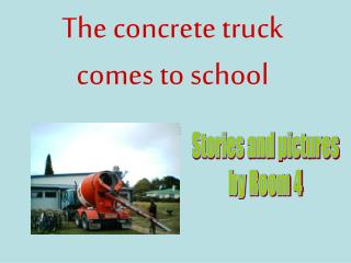 The concrete truck comes to school