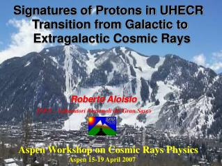 Signatures of Protons in UHECR   Transition from Galactic to  Extragalactic Cosmic Rays