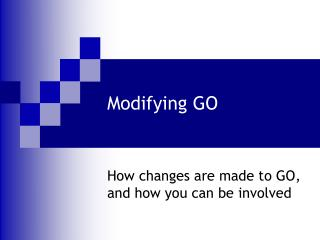 Modifying GO