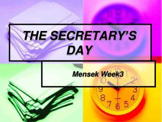 THE SECRETARY'S DAY
