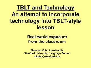 TBLT and Technology An attempt to incorporate technology into TBLT-style lesson