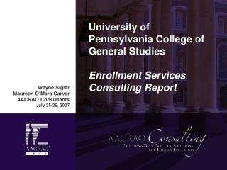 University of Pennsylvania College of General Studies Enrollment Services Consulting Report