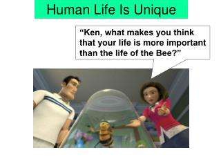Human Life Is Unique