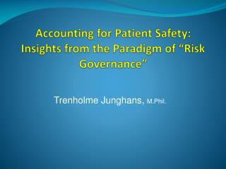 "Accounting for Patient Safety:  Insights from the Paradigm of ""Risk Governance"""