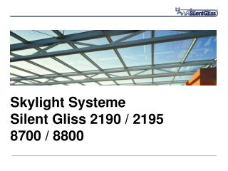 Skylight Systeme Silent Gliss 2190 / 2195 8700 / 8800