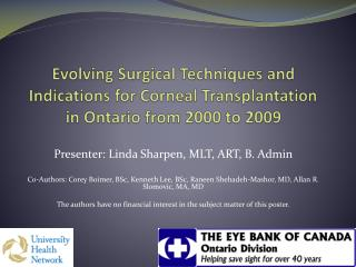 Evolving Surgical Techniques and Indications for Corneal Transplantation in Ontario from 2000 to 2009